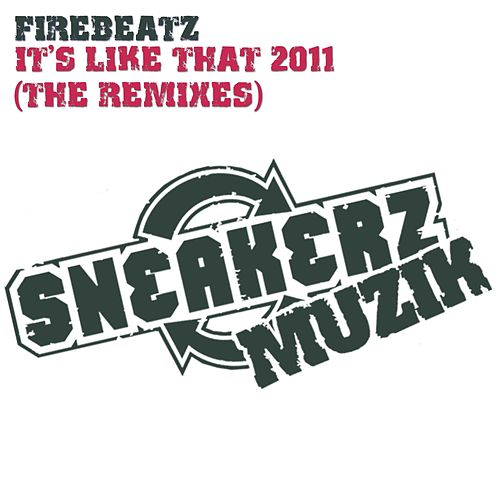 It's Like That 2011 (The Remixes) von Firebeatz