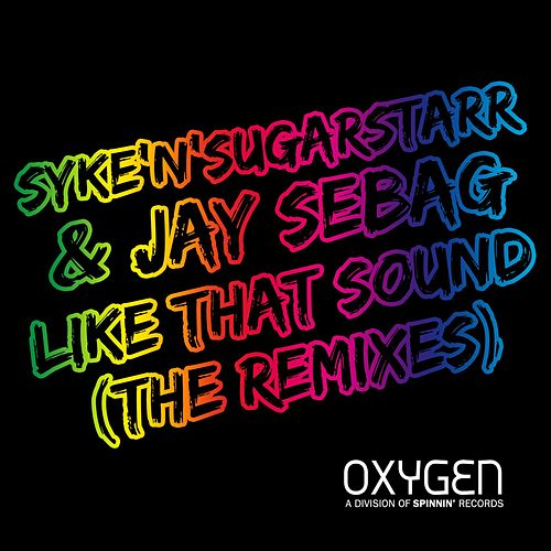 Like That Sound (The Remixes) by Syke'n'Sugarstarr