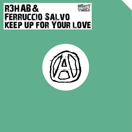 Keep Up For Your Love von R3HAB