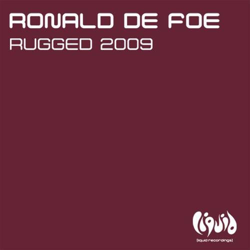 Rugged 2009 by Ronald de Foe