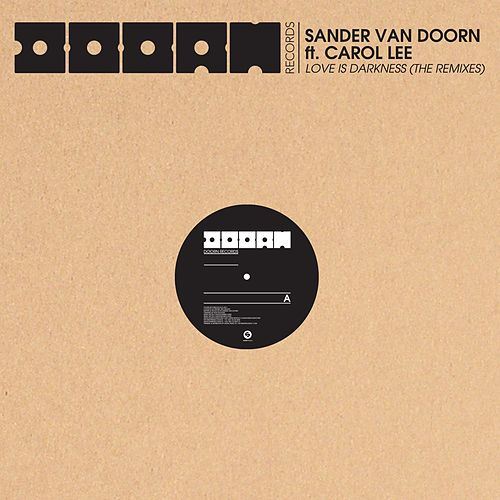 Love Is Darkness (The Remixes) von Sander Van Doorn