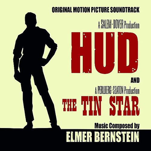 Hud (1963) / The Tin Star (1957) - Original Motion Picture Soundtracks von Elmer Bernstein