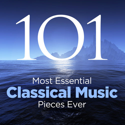 The 101 Most Essential Classical Music Pieces Ever di Various Artists