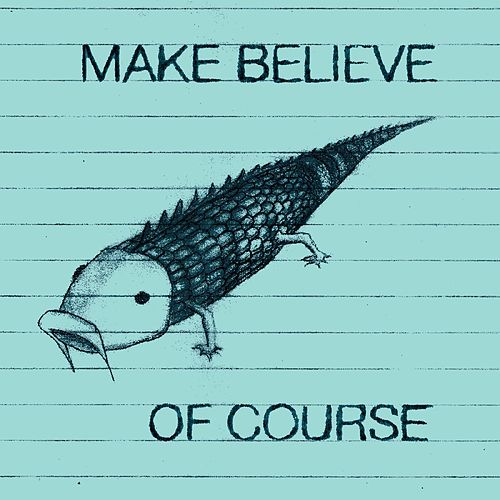 Of Course by Make Believe