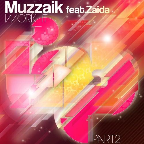 Work It (Remixes) (feat. Zaida) - Single de Muzzaik