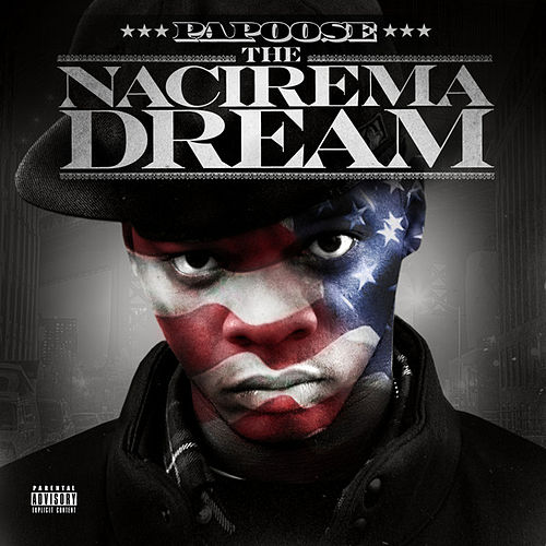 The Nacirema Dream von Papoose