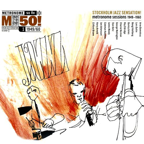 Stockholm Jazz Sensation! Metronome Sessions 1949-1960 by Various Artists