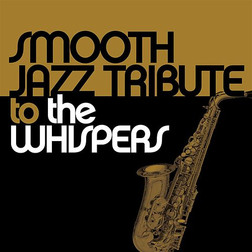 Smooth Jazz Tribute to The Whispers von Smooth Jazz Allstars