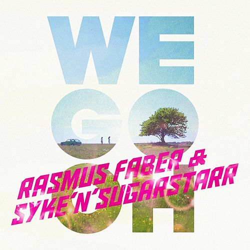 We Go Oh by Syke'n'Sugarstarr