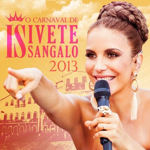 O Carnaval De Ivete Sangalo 2013 (Ao Vivo) de Ivete Sangalo