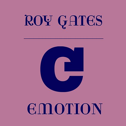 Emotion de Roy Gates