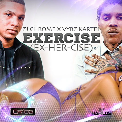 Exercise (Ex-Her-Cise) - Single by ZJ Chrome