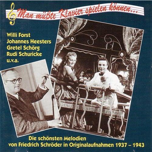 """Man müsste Klavier spielen können"""" – Die schönsten Melodien von Friedrich Schröder in Originalaufnahmen (1937-1943) de Various Artists"""