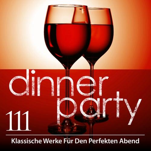 Dinner Party: 111 Klassische Werke Für Den Perfekten Abend von Various Artists