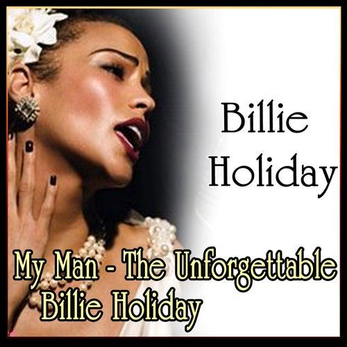 My Man - The Unforgettable Billie Holiday de Billie Holiday