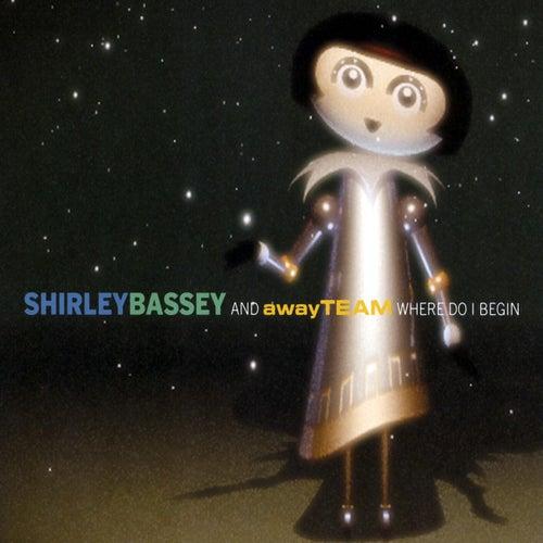 Where Do I Begin (Away Team Remix) von Shirley Bassey