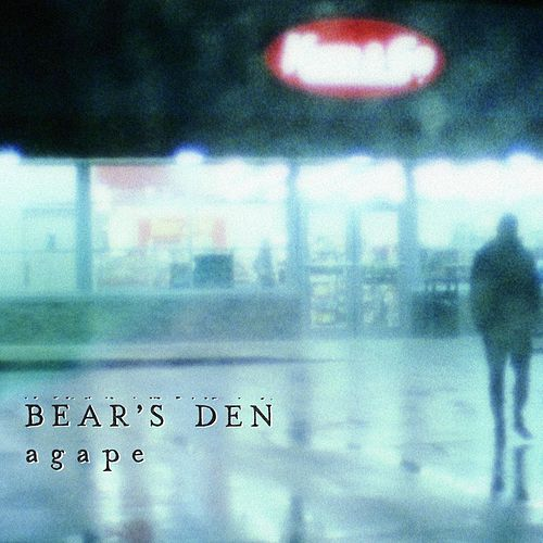 Agape by Bear's Den
