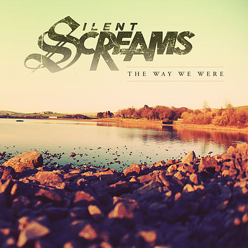 The Way We Were by Silent Screams