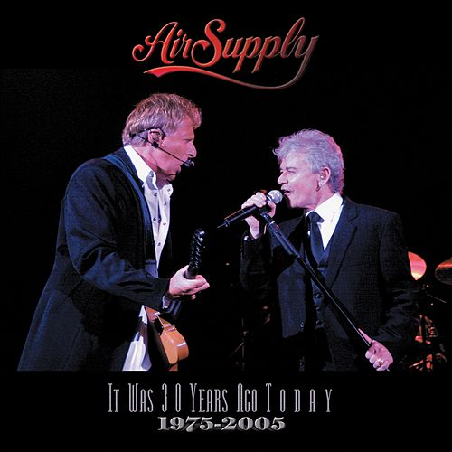 It Was 30 Years Ago Today (1975 - 2005) de Air Supply