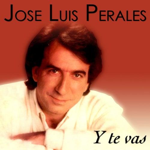 Y Te Vas de Jose Luis Perales