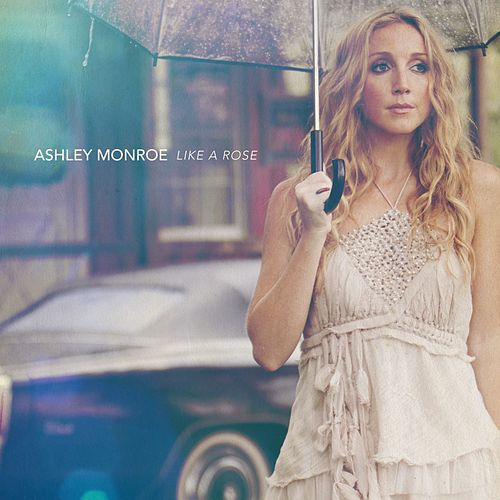 Like A Rose von Ashley Monroe