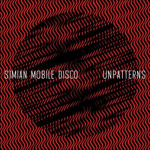 Unpatterns de Simian Mobile Disco