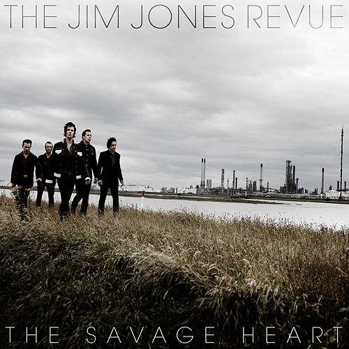 The Savage Heart by The Jim Jones Revue