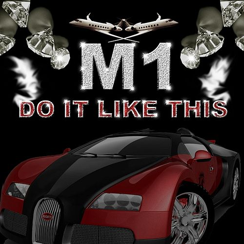 Do It Like This by M1