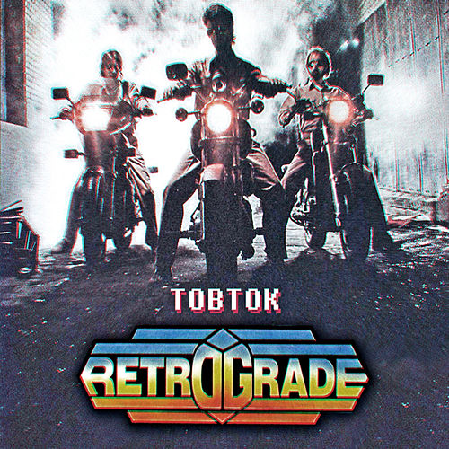 Retrograde by Tobtok