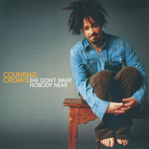 She Don't Want Nobody Near de Counting Crows