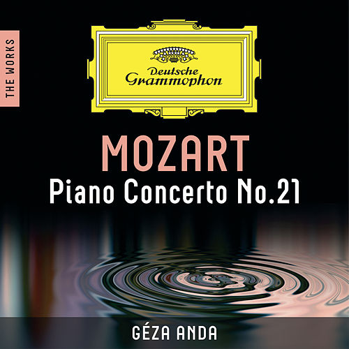 Mozart: Piano Concerto No. 21 – The Works by Géza Anda