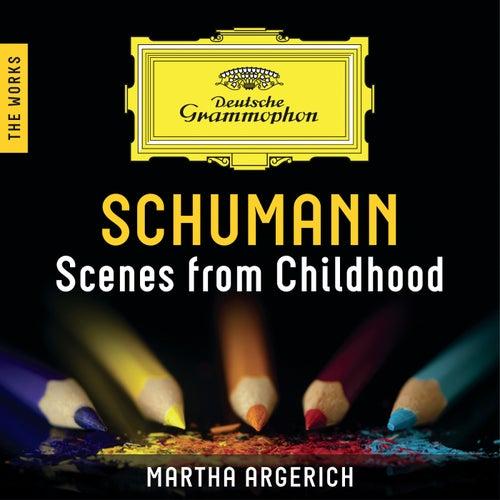 Schumann: Scenes From Childhood – The Works von Martha Argerich