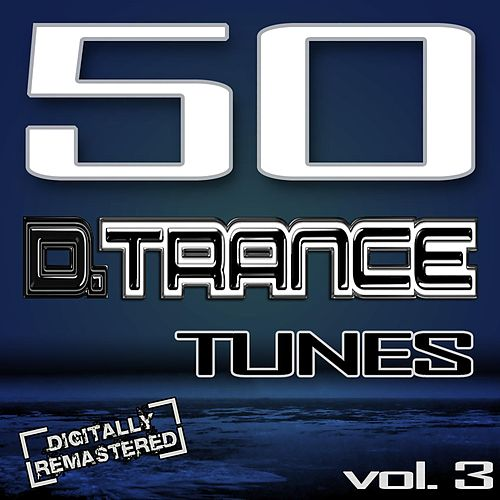 50 D. Trance Tunes, Vol. 3 (The History Of Techno Trance & Hardstyle Electro 2012 Anthems) von Various Artists