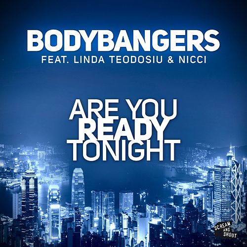 Are You Ready Tonight by Bodybangers
