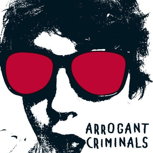 Arrogant Criminals de Arrogant Criminals