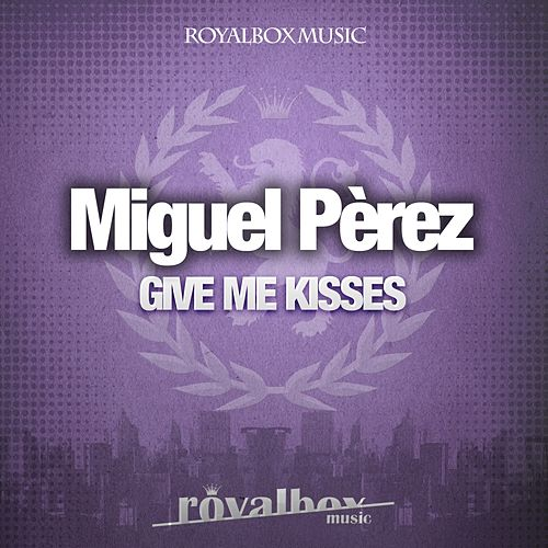 Give Me Kisses de Miguel Perez