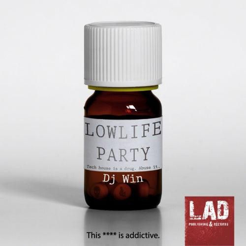 Lowlife Party de DJ Win