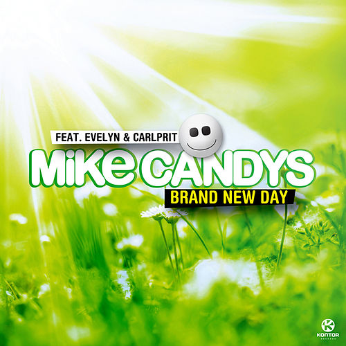 Brand New Day von Mike Candys