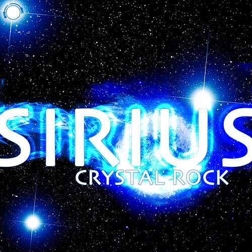 Sirius by Crystal Rock