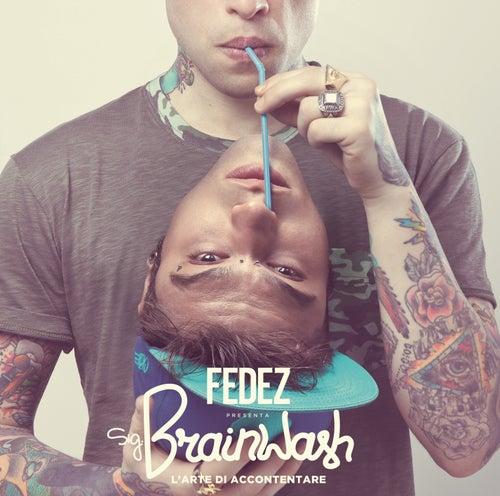Sig. Brainwash - L'arte di accontentare di Fedez