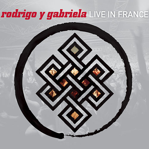Live In France by Rodrigo Y Gabriela