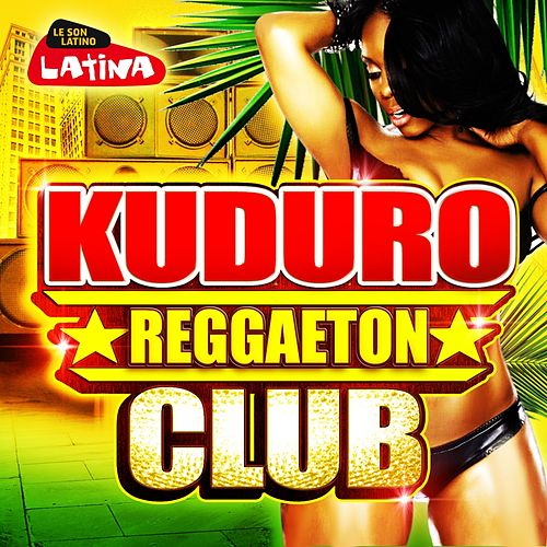 Kuduro Reggaeton Club de Various Artists