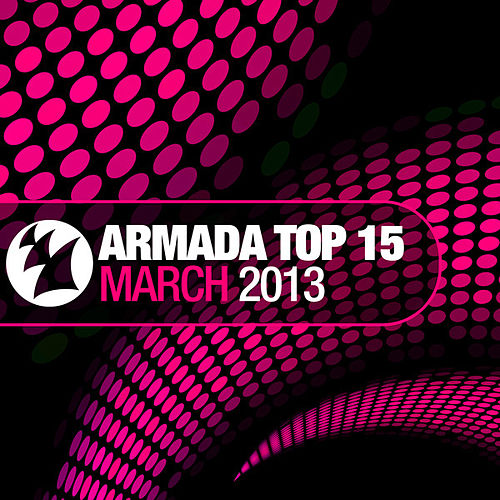 Armada Top 15 - March 2013 de Various Artists