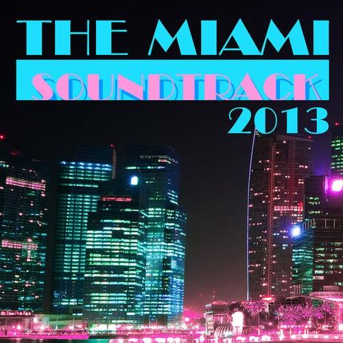 The Miami Soundtrack 2013 de Various Artists