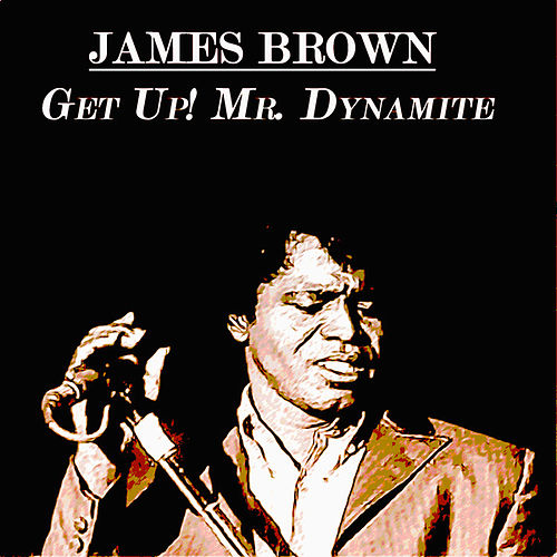 Get Up! Mr. Dynamite (70 Original Recordings) de James Brown