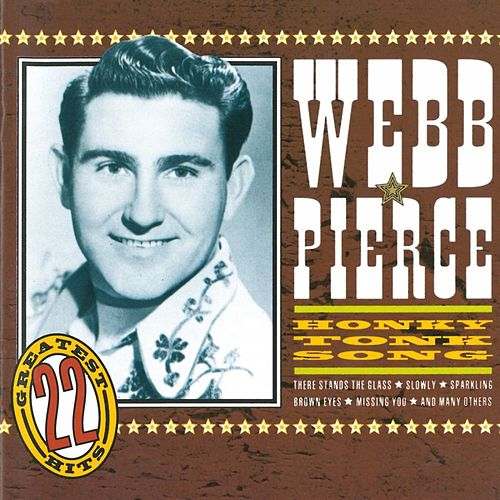 Honky tonk songs - 22 Coountry hits von Webb Pierce