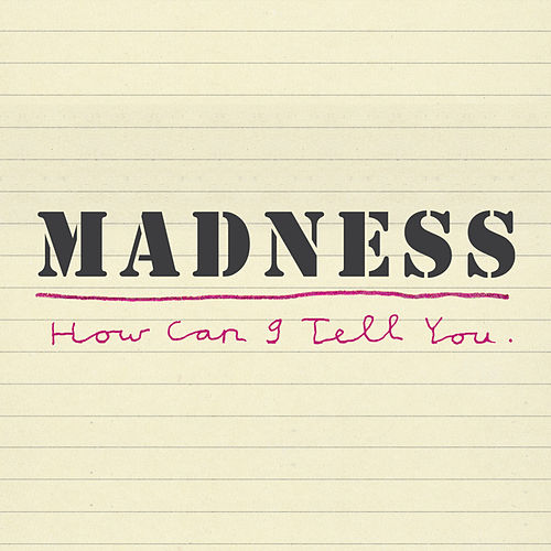 How Can I Tell You von Madness