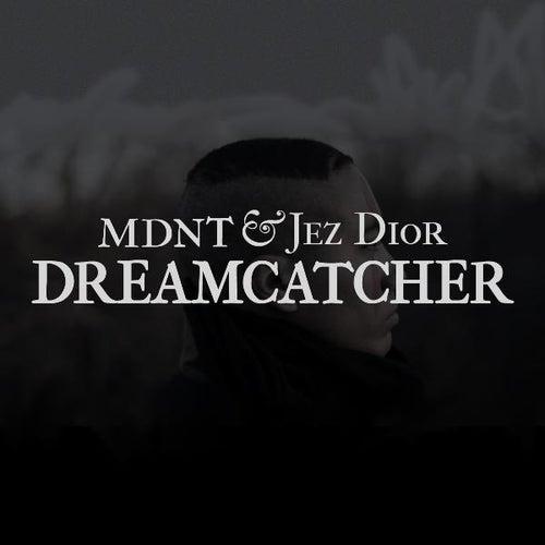Dreamcatcher (feat. Jez Dior) von MDNT