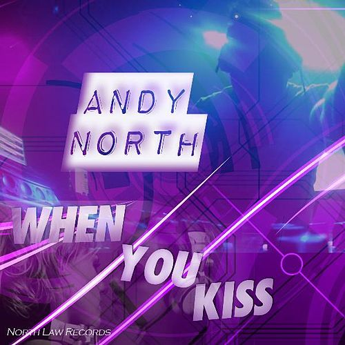 When You Kiss by Andy North