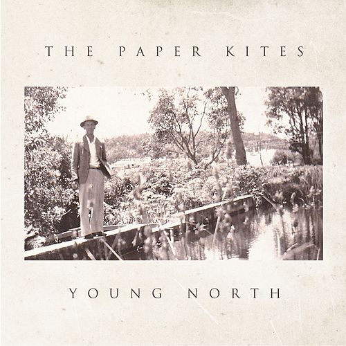 Young North - EP by The Paper Kites